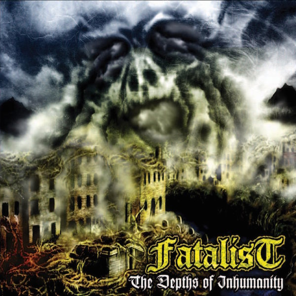 FATALIST – The Depths Of Inhumanity