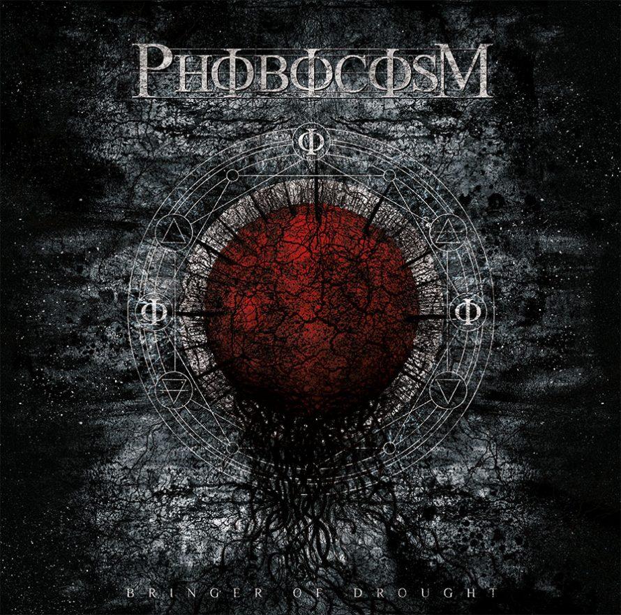 Phobocosm – Bringer Of Drought