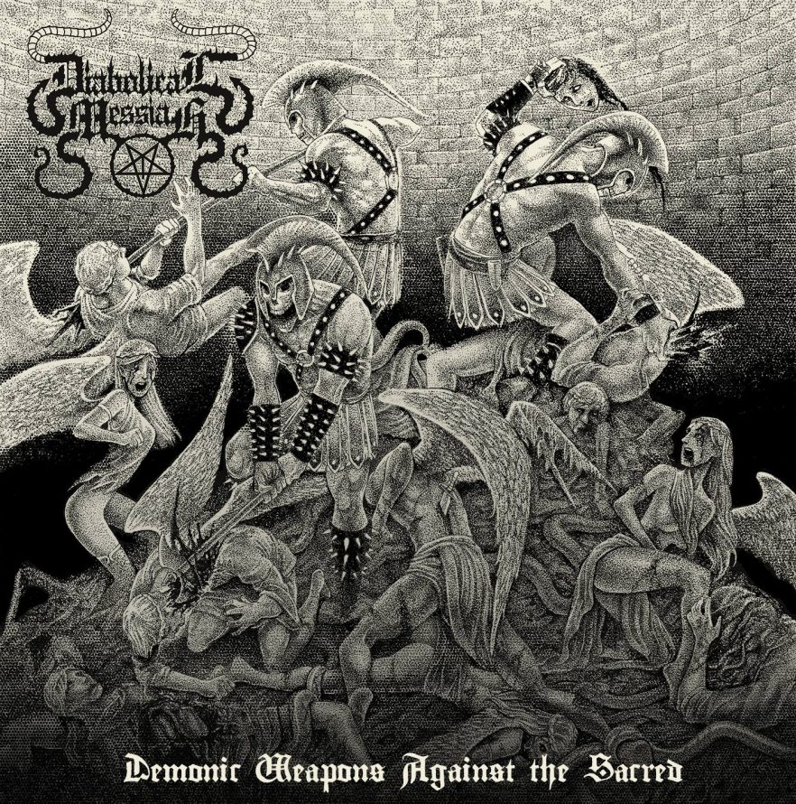Diabolical Messiah – Demonic Weapons Against the Sacred