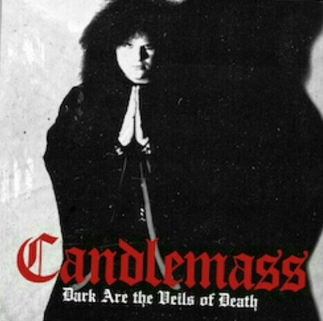 Candlemass – Dark are the Veils of Death 7""
