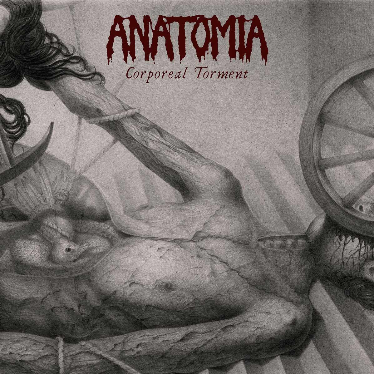 Anatomia – Corporeal Torment